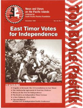 East Timor votes for independence. Theme issue of Tok Blong Pasifik, magazine of the Pacific Peop...